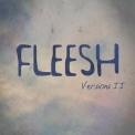 Fleesh - Versions II '2021