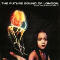 Future Sound Of London, The - From The Archives Vol.1 '2007