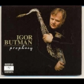 Igor Butman - Prophecy '2003