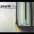 Punk Tv - Music For The Broken Keys [cd 2] '2007