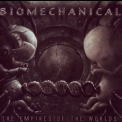 Biomechanical - The Empires Of The Worlds '2005