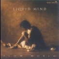 Liquid Mind - Slow World '1996