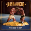 John Hammond - Push Comes To Shove '2007