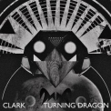 Clark - Turning Dragon (AccurateRip) '2007