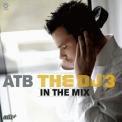 ATB - The Dj In The Mix 3 (CD1) '2006
