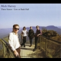 Mick Harvey - Three Sisters - Live At Bush Hall '2008