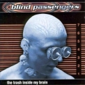 Blind Passengers - The Trash Inside My Brain '1997