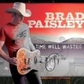 Brad Paisley - Time Well Wasted (AccurateRip) '2007