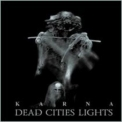 Karna - Dead Cities Lights '2004