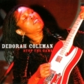 Deborah Coleman - Stop The Game '2007