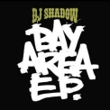 Dj Shadow - Bay Area E.p. '2007