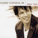 Harry Connick, Jr. - Only You '2004