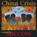 China Crisis - Warped By Success (Japanese Edition 1996) '1994