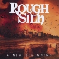Rough Silk - A New Beginning '2009