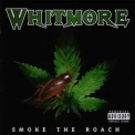 Whitmore - Smoke The Roach '2002