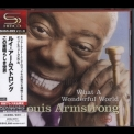 Louis Armstrong - What A Wounderful World [Japan SHM-CD UCCU -9414] '2008