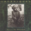 Tourniquet - Carry The Wounded '1995