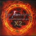 Dr. Awesome - X2 '1996