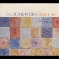 Stone Roses, The - Begging You [CDS] '1995