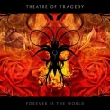 Theatre Of Tragedy - Forever Is The World '2009