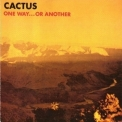 Cactus - One Way... Or Another '1971