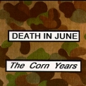 Death In June - The Corn Years '1989