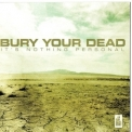 Bury Your Dead - It's Nothing Personal '2009