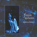 Frozen Autumn, The - Fragments Of Memories (reissue) '2009