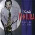 Charlie Ventura - High On An Open Mike (CD2) '2002