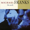 Michael Franks - Blue Pacific '1990