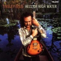 Tinsley Ellis - Hell Or High Water '2002