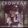 Crowbar - Obedience Thru Suffering '1995