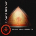 Down Below - Silent Wings: Eternity '2004