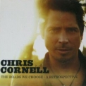 Chris Cornell - The Roads We Choose - A Retrospective (Compilation) '2007
