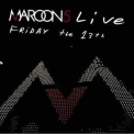 Maroon 5 - Friday The 13 th (Live) '2005