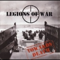 Legions Of War - Towards Death '2009