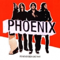 Phoenix - It's Never Been Like That '2006