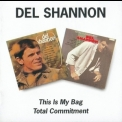 Del Shannon - This Is My Bag / Total Commitment '1996