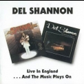 Del Shannon - Live In England / And The Music Plays On '1965