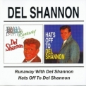 Del Shannon - Runaway With Del Shannon/hats Off To Del Shannon '2002