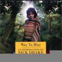 Nick Drake - Way To Blue - An Introduction To Nick Drake '1994