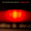 William Orbit - My Oracle Lives Uptown '2009
