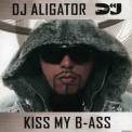 Dj Aligator - Kiss My B-ass '2009