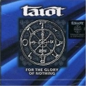 Tarot - For The Glory Of Nothing '1998