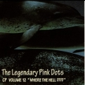 Legendary Pink Dots, The - Chemical Playschool 12 - Where The Hell???? '????