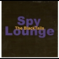 Black Tails, The - Spy Lounge '2007