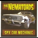 Nematoads, The - Spy Car Mechanic '2009