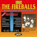 Fireballs, The - Blue Fire + Rarities '1993