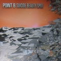 Point B - Suicide Beauty Spot '2009