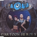 Aqua - Cartoon Heroes (Single) '2000